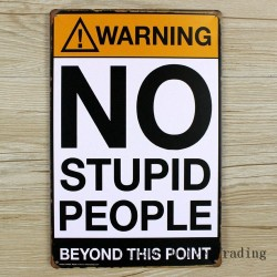 No Stupid People Vintage Metal Wall Sing 20cm * 30cm
